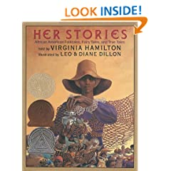 Her Stories: African American Folktales, Fairy Tales, and True Tales (Coretta Scott King Author Award Winner)