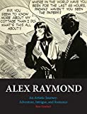 Alex Raymond: An Artistic Journey: Adventure, Intrigue and Romance