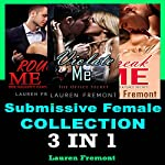 Submissive Female Collection: 3 in 1 | Lauren Fremont