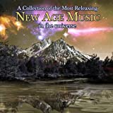 A Collection Of The Most Relaxing New Age Music In The Universe ~ Various artists