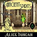 Ancient Spirits: A Daisy Gumm Majesty Mystery, Book 6 Audiobook by Alice Duncan Narrated by Denice Stradling