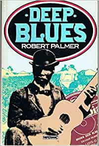 deep blues robert palmer thesis Deep blues: a musical and cultural history of the mississippi delta [robert palmer] on amazoncom free shipping on qualifying offers blues is the cornerstone of.