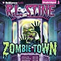 Zombie Town (       UNABRIDGED) by R.L. Stine Narrated by George Kareman, Tara Carrozza