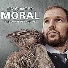 Moral: Eine Laune der Kultur Hörspiel von Timo Wopp Gesprochen von: Timo Wopp