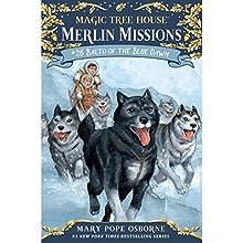 Balto of the Blue Dawn: Magic Tree House, Book 54 | Livre audio Auteur(s) : Mary Pope Osborne Narrateur(s) : Mary Pope Osborne