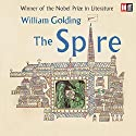 The Spire (       UNABRIDGED) by William Golding Narrated by Benedict Cumberbatch