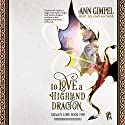 To Love a Highland Dragon: Dragon Lore, Book 2 Audiobook by Ann Gimpel Narrated by A. W. Miller