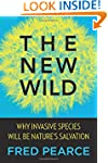 The New Wild: Why Invasive Species Wi...
