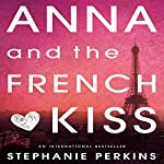 Anna and the French Kiss | Stephanie Perkins