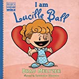 Brad Meltzer I Am Lucille Ball (Ordinary People Change World)