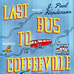 Last Bus to Coffeeville | J Paul Henderson