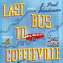Last Bus to Coffeeville (       UNABRIDGED) by J Paul Henderson Narrated by Jeff Harding