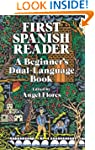 First Spanish Reader: A Beginner's Du...
