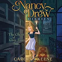 The Ghost of Grey Fox Inn: Nancy Drew Diaries, Book 13 Audiobook by Carolyn Keene Narrated by Jorjeana Marie