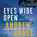 Eyes Wide Open Audiobook by Andrew Gross Narrated by Christian Hoff