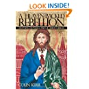 A Heaven-Backed Rebellion: Uncovering the Political Vision of Christian Liberals