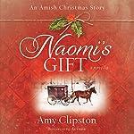 Naomi's Gift: An Amish Christmas Story   Amy Clipston