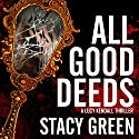 All Good Deeds: Lucy Kendall, Book 1 Audiobook by Stacy Green Narrated by Joy Nash