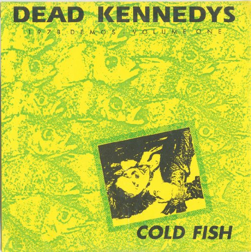 Cold Fish 1978 Demos Vol 1 by Dead Kennedys