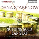 Nothing Gold Can Stay Audiobook by Dana Stabenow Narrated by Marguerite Gavin