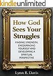 How God Sees Your Struggles: Encourag...