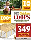 DIY Chicken Coops: The Complete Guide to Building Your Own Chicken COOP