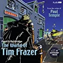 The World of Tim Frazer  by Francis Durbridge Narrated by Anthony Head