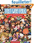 Felt Wee Folk - New Adventures: 120 E...