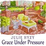 Grace Under Pressure: Manor House Mystery Series, Book 1 (       UNABRIDGED) by Julie Hyzy Narrated by Emily Durante