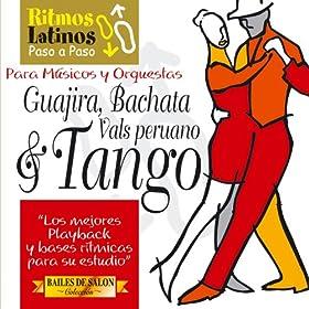 Ritmos Latinos Paso a Paso, Vol. 4: Guajira, Bachata, Vals Peruano & Tango