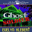 Ghost Soldier: The Ghost Files, Book 2 (       UNABRIDGED) by Evelyn Klebert Narrated by John M. Perry