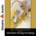 Uncle Remus: His Songs & His Sayings Audiobook by Joel Chandler Harris Narrated by Robin Field