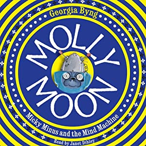 Molly Moon, Micky Minus, and the Mind Machine Audiobook