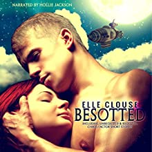 Besotted: A Chaos Factor Steampunk Romance Audiobook by Elle Clouse Narrated by Hollie Jackson