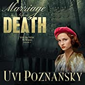 Marriage Before Death: WWII Spy Thriller: Still Life with Memories, Book 5 | [Uvi Poznansky]