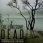 The Lonesome Dead: A Ghost Story | [Ambrose Ibsen]