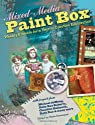 Mixed-Media Paint Box: Weekly Projects for a Year of Creative Exploration