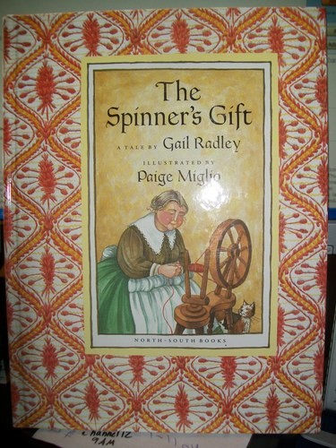 Spinner's Gift, The, Radley, G.; Miglio, P.