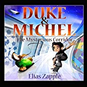 Duke & Michel: The Mysterious Corridor: Duke & Michel, Book 1 | Elias Zapple