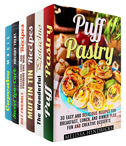 Wonderful Pastry Box Set (6 in 1): Delicious Muffins, Puff Pastires, Puddings, Cakes and Other Desserts to Satisfy Your Wildest Cravings (Baking Secrets & Diet-Friendly Desserts) by Melissa Hendricks, Elena Chambers, Abby Chester, Sherry Morgan