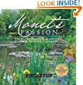 Monet's Passion: Ideas, Inspiration, and Insights from the Painter's Gardens