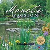 Monet's Passion: Ideas, Inspiration, and Insights from the Painter's Gardens (0764953893) by Elizabeth Murray