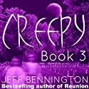Creepy 3: A Collection of Scary Stories - Creepy Series Audiobook by Jay Krow, Ruth Barrett, Zack Kullis, Leigh Statham, Micheal Rivers, Crysta Lynn, Kitten Jackson, Jeff Bennington, Katie M. John Narrated by Michael Scherer
