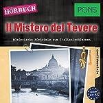 ll Mistero del Tevere (PONS Hörkrimi Italienisch): Mörderische Hörkrimis zum Italienischlernen