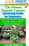 Vegetable Container Gardening for Beg...