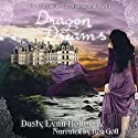 Dragon Dreams: The Chronicles of Shadow and Light, Book 1 Audiobook by Dusty Lynn Holloway Narrated by Rob Goll