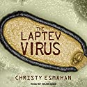 The Laptev Virus Audiobook by Christy Esmahan Narrated by Vikas Adam
