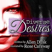 Diverse Desires | [Allen Dusk]