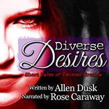 Diverse Desires Audiobook by Allen Dusk Narrated by Rose Caraway