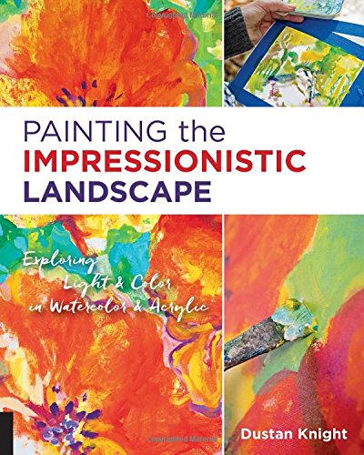 Painting the Impressionistic Landscape: Exploring Light and Color in Watercolor and Acrylic (Impressionistic Painting compare prices)